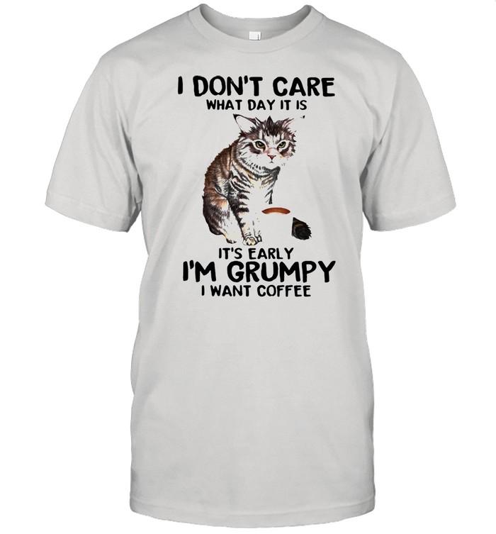 I Don't Care What Day It Is It's Early I'm Grumpy I Want Coffee Cat  Classic Men's T-shirt