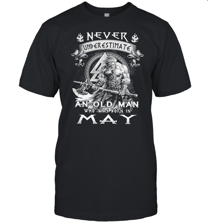 Never Underestimate An Old Man Who Was Bron In May Viking  Classic Men's T-shirt