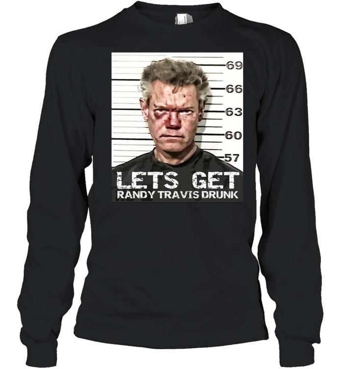 Let's Get Randy Travis Drunk Mugshot  Long Sleeved T-shirt