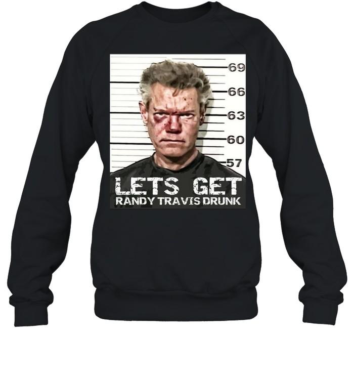 Let's Get Randy Travis Drunk Mugshot  Unisex Sweatshirt