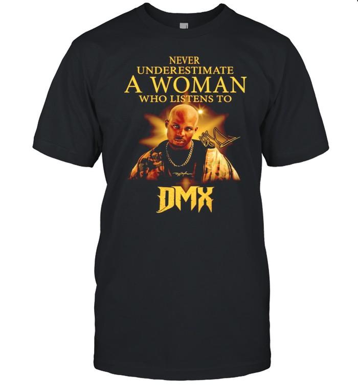 Never underestimate a woman who listens to DMX shirt Classic Men's T-shirt