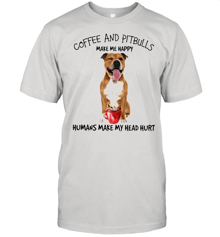 Coffee And Pitbulls Make My Happy Humans Make My Head Hurt  Classic Men's T-shirt