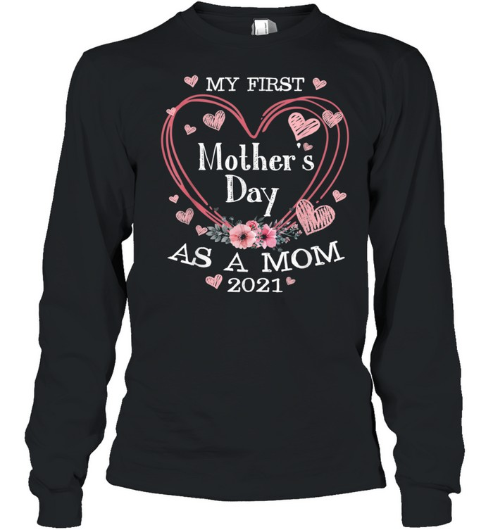 Happy 1st Mother's Day Cute Floral Heart Mommy Cute shirt Long Sleeved T-shirt