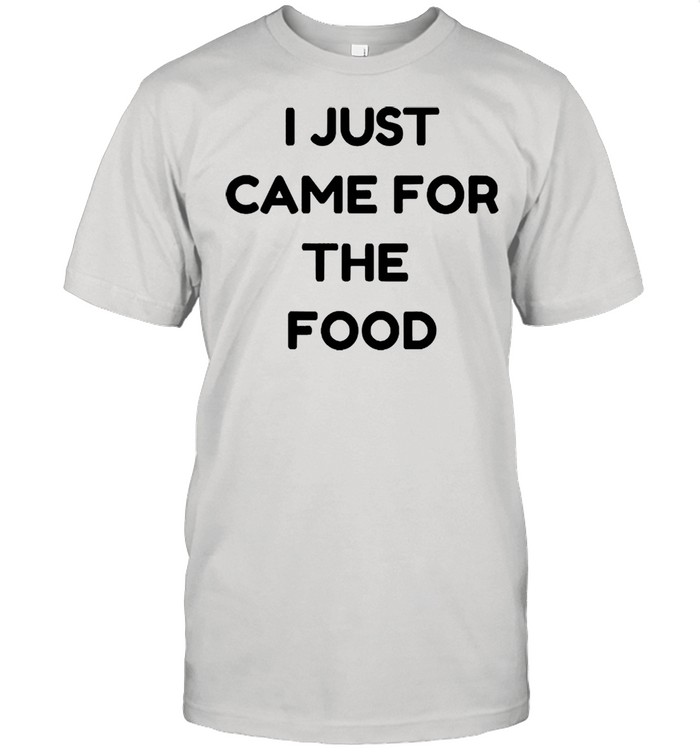 I just came for the food shirt Classic Men's T-shirt