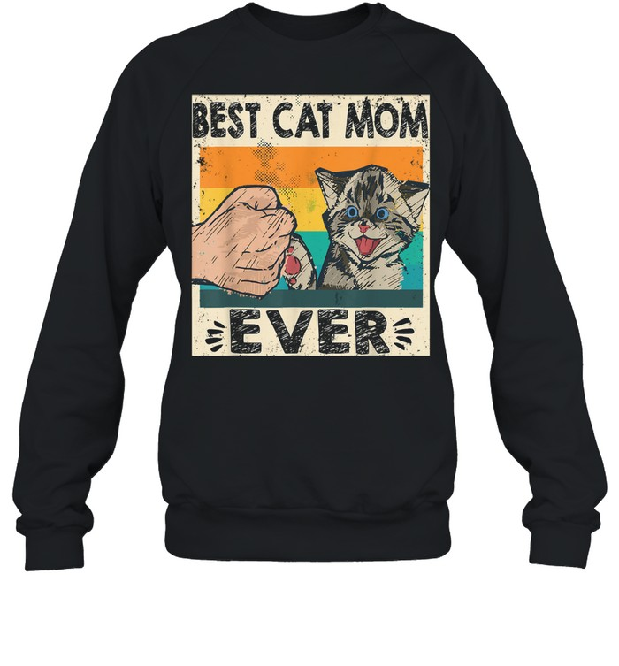 Best Cat Mom Ever Cat Mommy Mother's Day vintage Unisex Sweatshirt