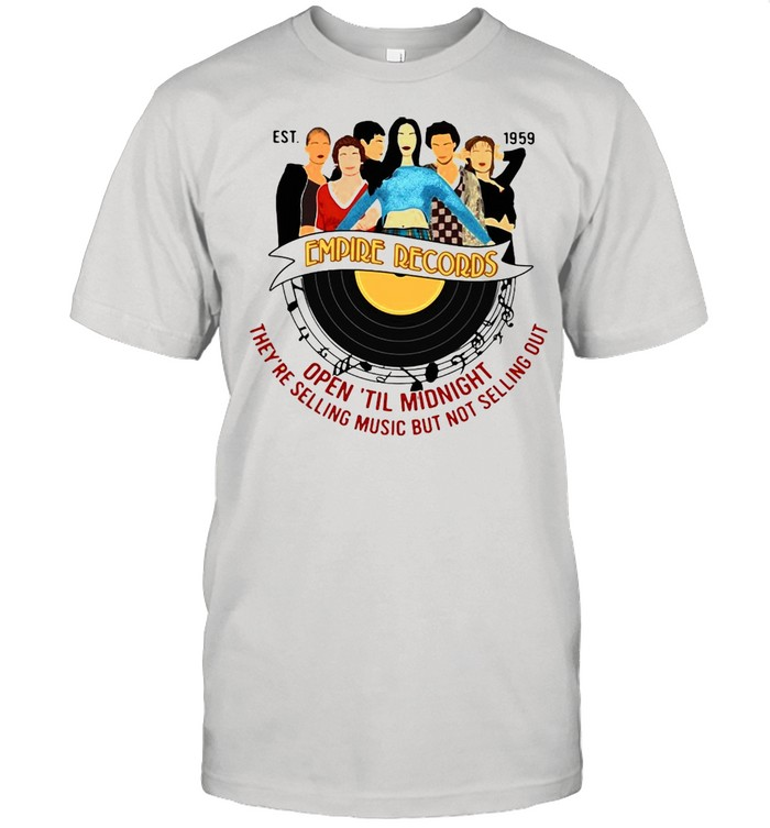 Est 1959 Empire Record Open Til Midnight They're Selling Music But Not Selling Out T-shirt Classic Men's T-shirt