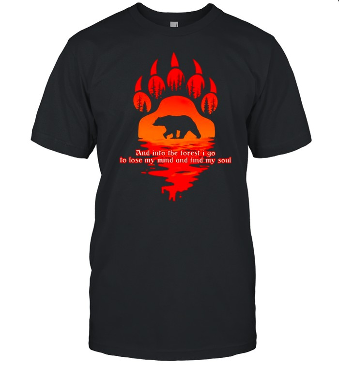 Bear and into the forest I go to lose my mind and find my soul shirt Classic Men's T-shirt