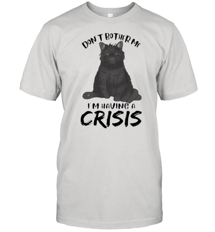 Black Cat Don't Bother Me I'm having a crisis  Classic Men's T-shirt