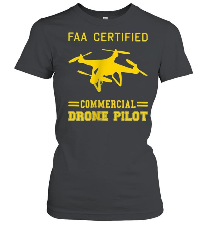 Faa Certified Commercial Drone Pilot  Classic Women's T-shirt