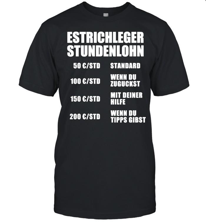 Estrichleger Handwerker Arbeit Beruf Baustelle shirt Classic Men's T-shirt