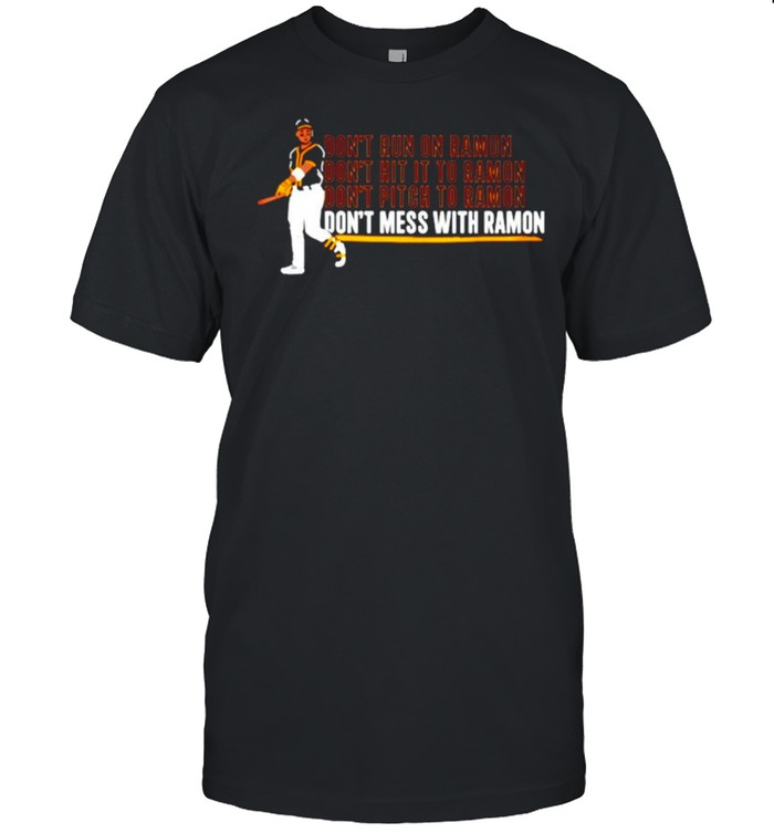 Every day is opening day don't mess with ramon shirt Classic Men's T-shirt