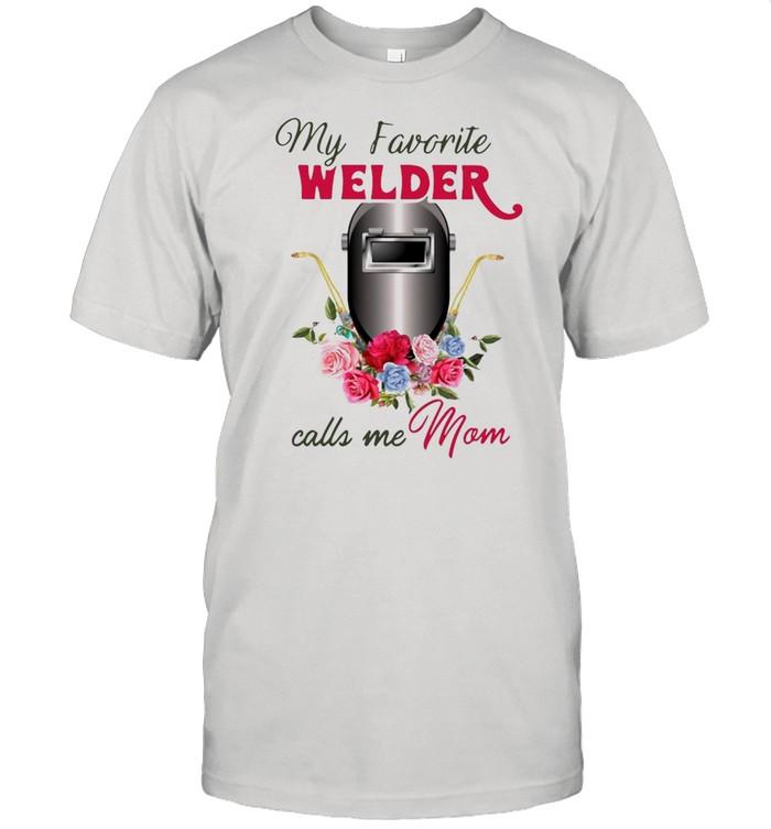 My Favorite Welder Calls Me Mom  Classic Men's T-shirt