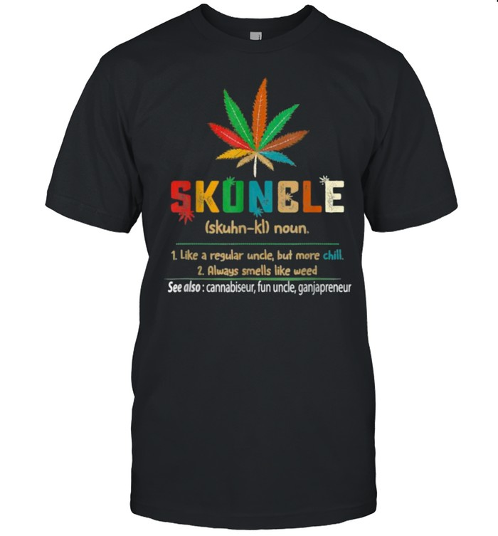 Skuncle Like A Regular Uncle But More Chill Always Smells Like Weed Canabis Retro  Classic Men's T-shirt