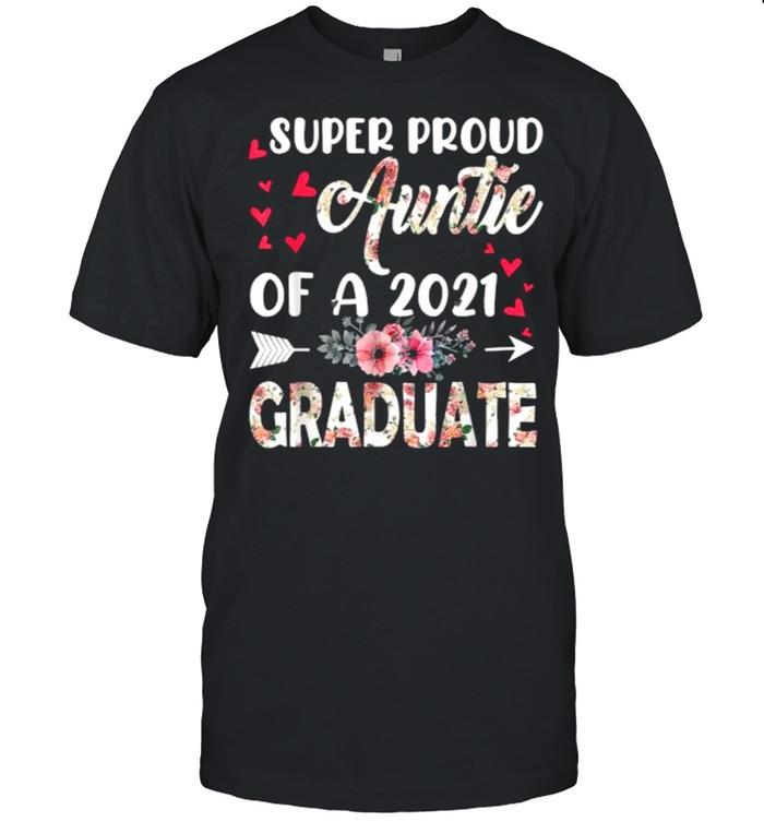 Super Proud Auntie Of A 2021 Graduate Mothers Day Graduation Flower T- Classic Men's T-shirt
