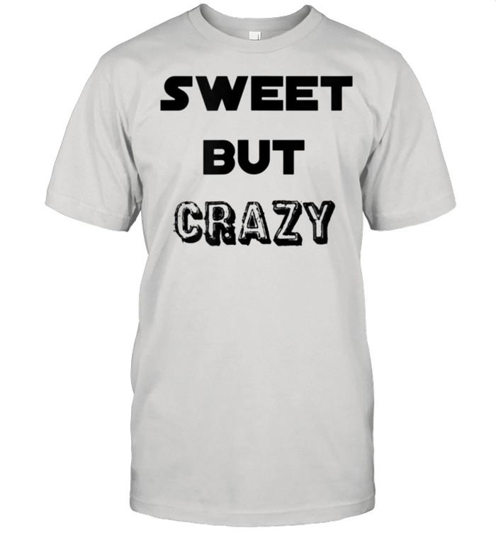 Sweet but crazy text saying shirt Classic Men's T-shirt