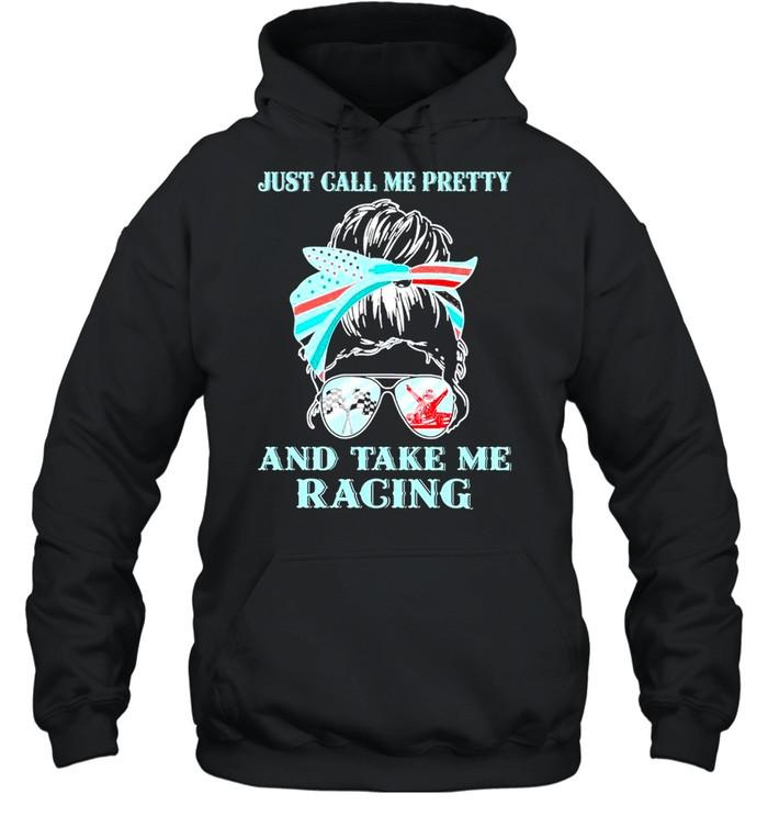 Racing Girl Just Call Me Pretty And Take Me Karting Racing shirt Unisex Hoodie