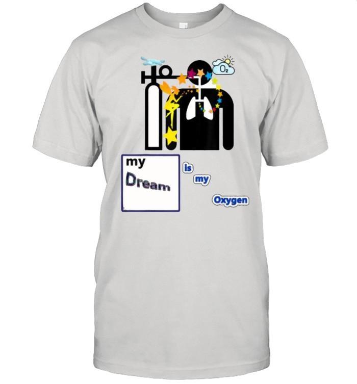 My dream is my oxygen T- Classic Men's T-shirt