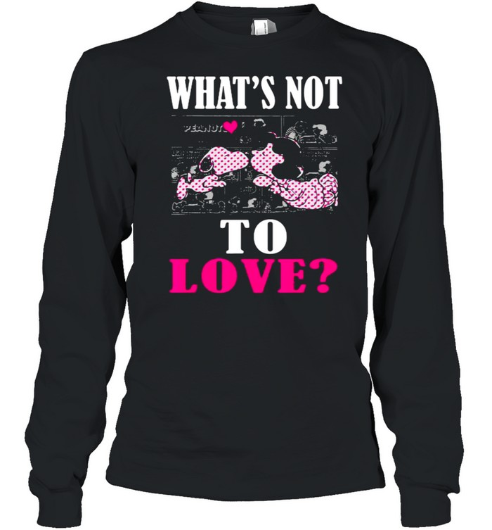 Whats not to love snoopy heart shirt Long Sleeved T-shirt