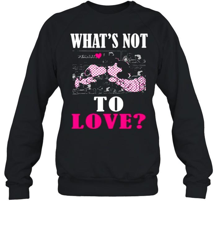 Whats not to love snoopy heart shirt Unisex Sweatshirt