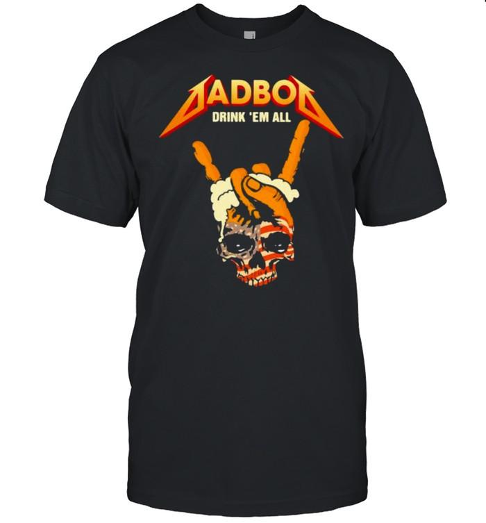 Dad bod drink em all skull american flag shirt Classic Men's T-shirt