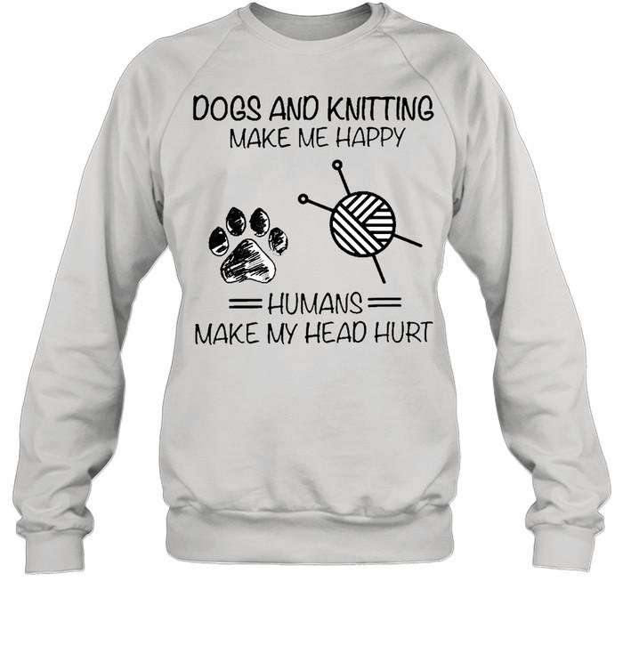 dog and knitting humans shirt Unisex Sweatshirt