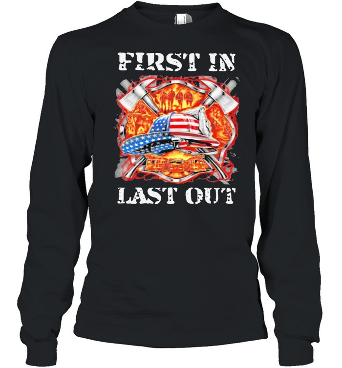 First In Last Out Firefighter American Flag  Long Sleeved T-shirt