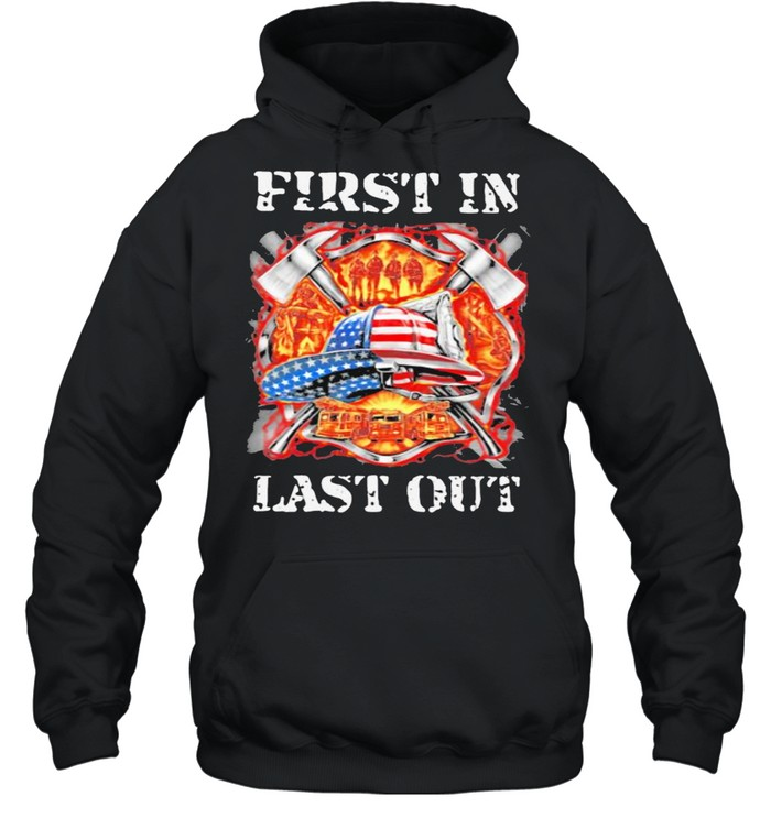 First In Last Out Firefighter American Flag  Unisex Hoodie