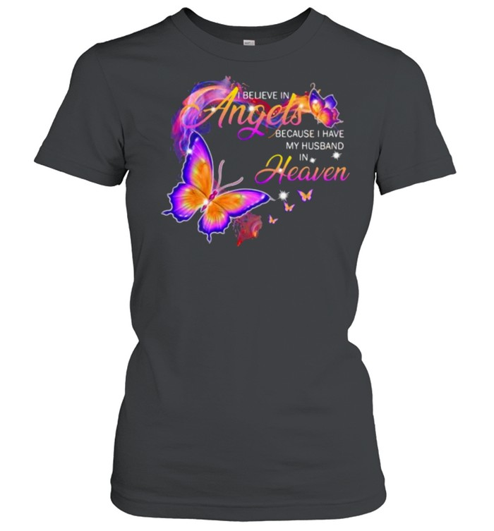 I Believe In Angels Because I Have My Husband In Heaven Butterfly shirt Classic Women's T-shirt