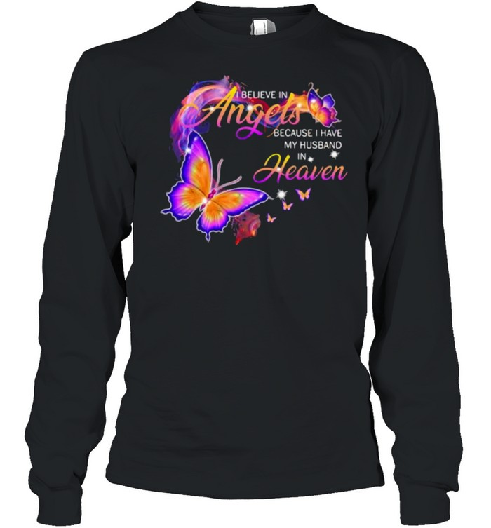 I Believe In Angels Because I Have My Husband In Heaven Butterfly shirt Long Sleeved T-shirt