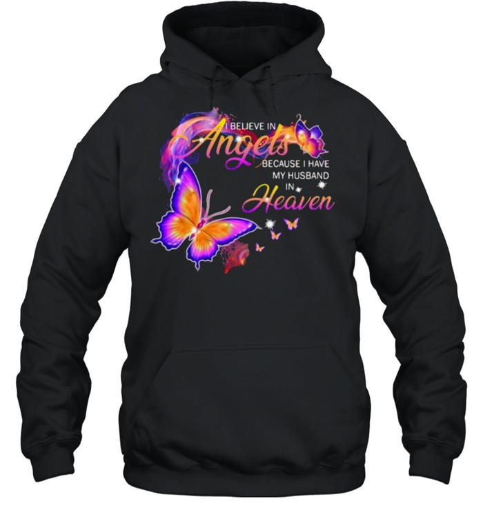I Believe In Angels Because I Have My Husband In Heaven Butterfly shirt Unisex Hoodie