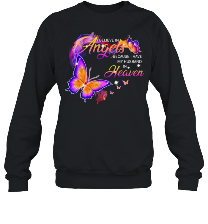 I Believe In Angels Because I Have My Husband In Heaven Butterfly shirt Unisex Sweatshirt