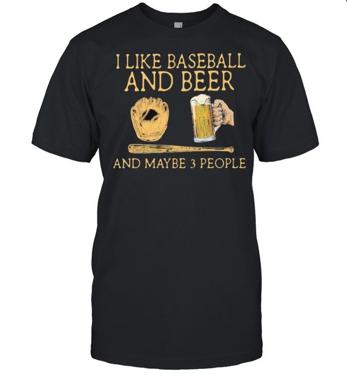 I Like Baseball And Beer And MAybe 3 People Man  Classic Men's T-shirt