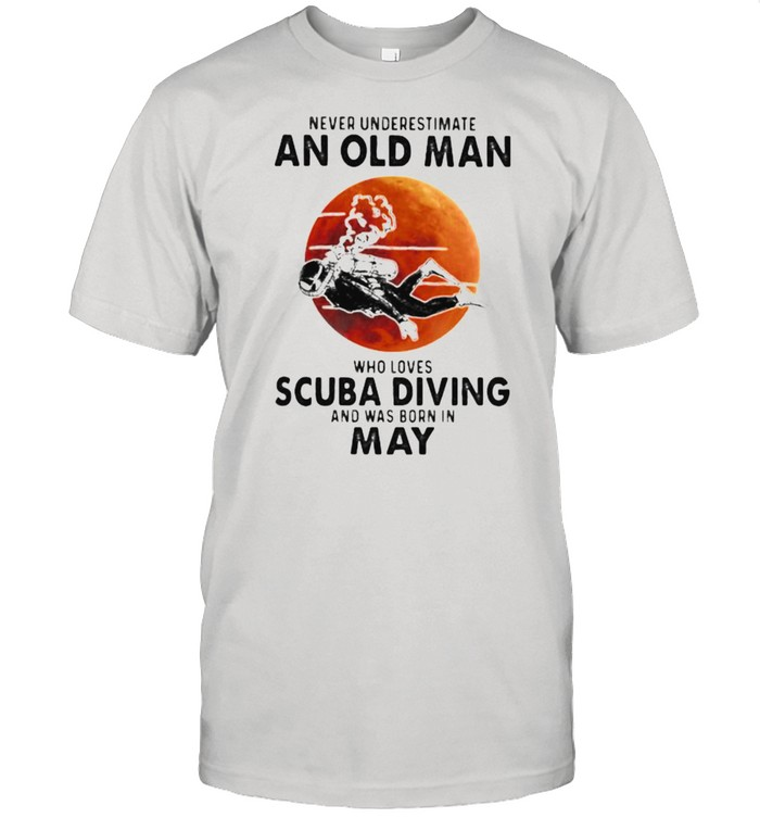 Never Underestimate An Old Man Who Loves Scuba Diving And Was Born In May Blood Moon  Classic Men's T-shirt