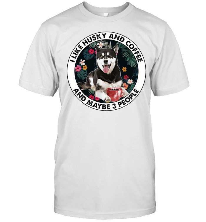 I Like Husky And Coffee And Maybe 3 People shirt Classic Men's T-shirt
