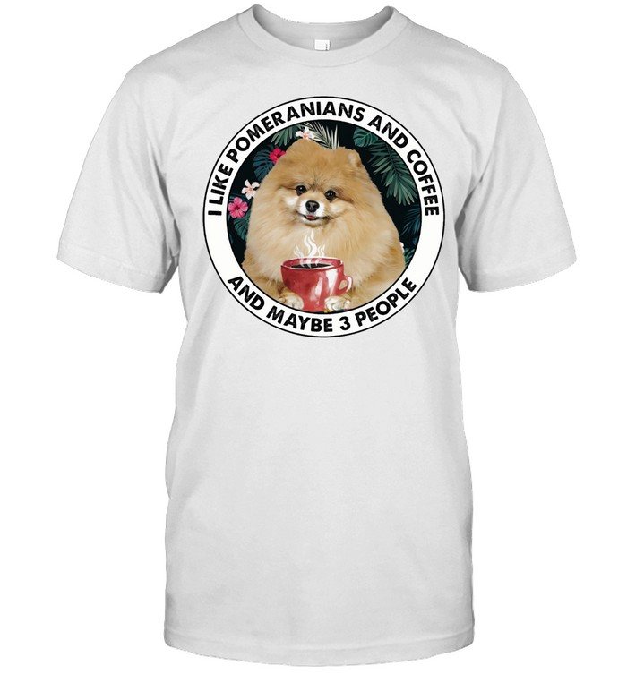 I Like pomeranians And Coffee And Maybe 3 People shirt Classic Men's T-shirt