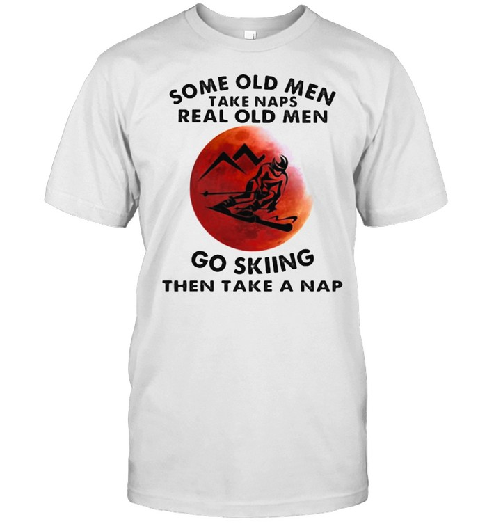 Some Old Men Take Naps Real Old Men Go Skiing Then Take A Nap Blood Moon  Classic Men's T-shirt