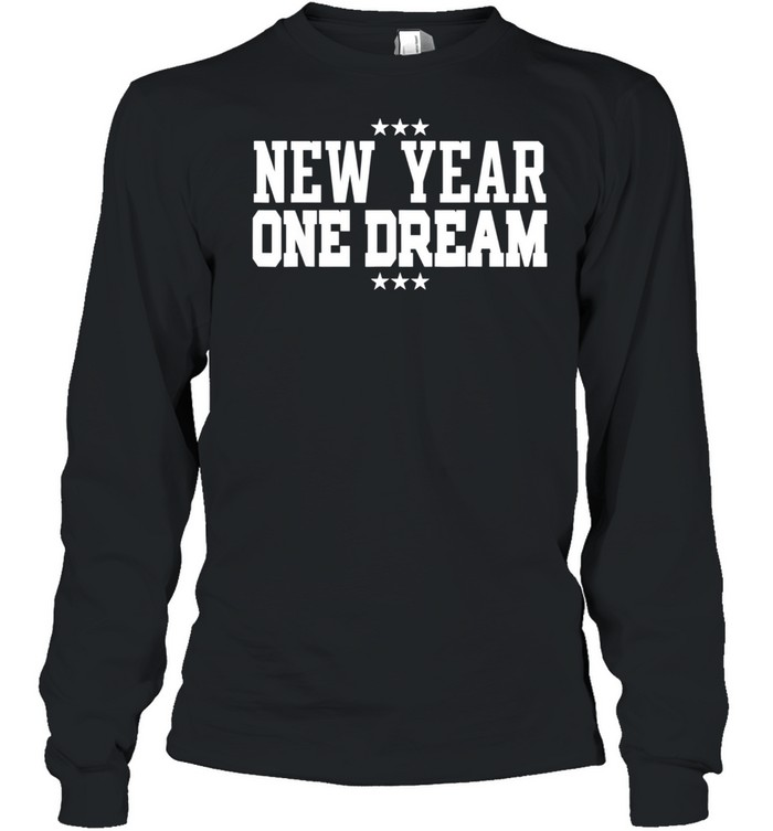 New Year One Dream Inspirational shirt Long Sleeved T-shirt
