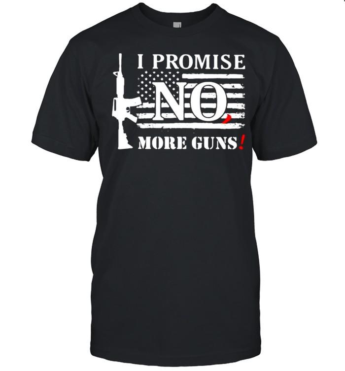 I promise no more guns american flag shirt Classic Men's T-shirt