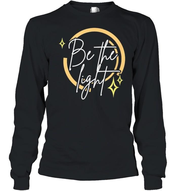 Be the Light T- Long Sleeved T-shirt