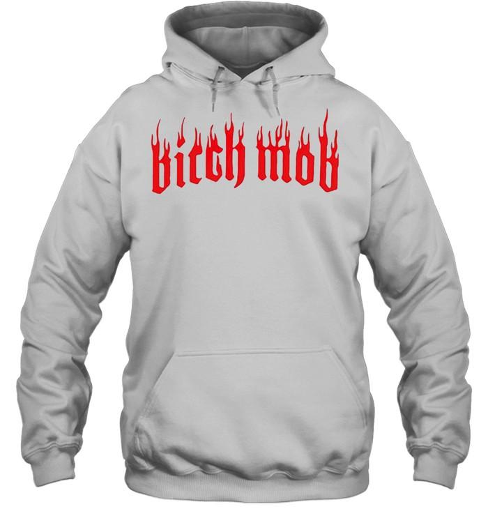 Bitch mob shirt Unisex Hoodie