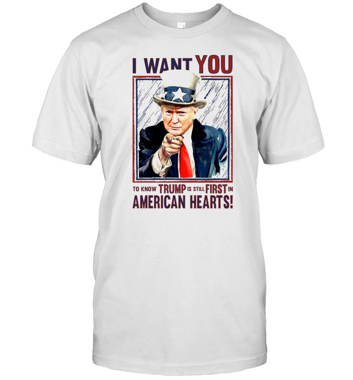 I want you to know trump is still first in american hearts shirt Classic Men's T-shirt