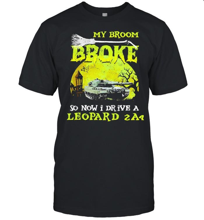 My broom broke so now I drive a leopard 2A4 Halloween shirt Classic Men's T-shirt