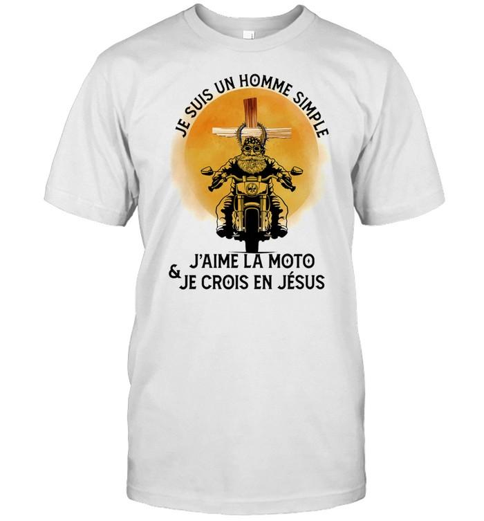 Je Suis Un Homme Simple Jaime La Moto And Je Crois En Jesus shirt Classic Men's T-shirt