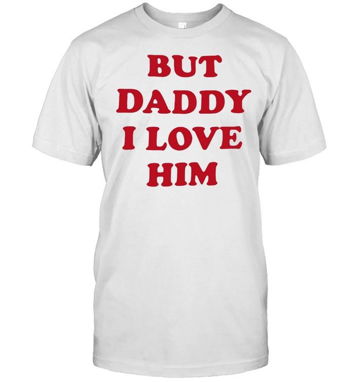 But Daddy I Love Him T-shirt Classic Men's T-shirt