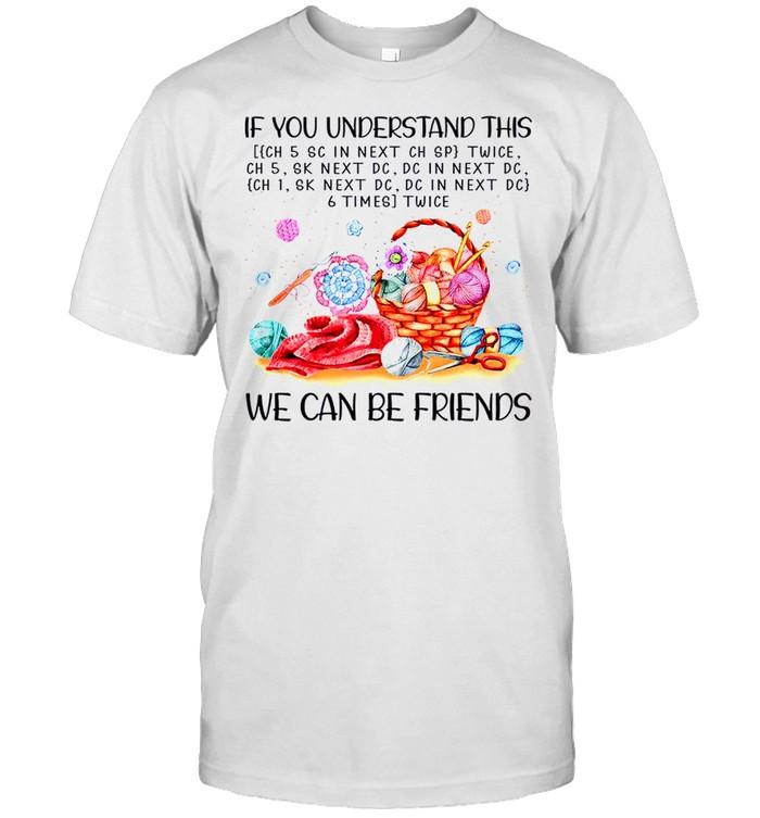 If you understand this ich 5 sc next ch sp twice ch 5 skt next dc shirt Classic Men's T-shirt