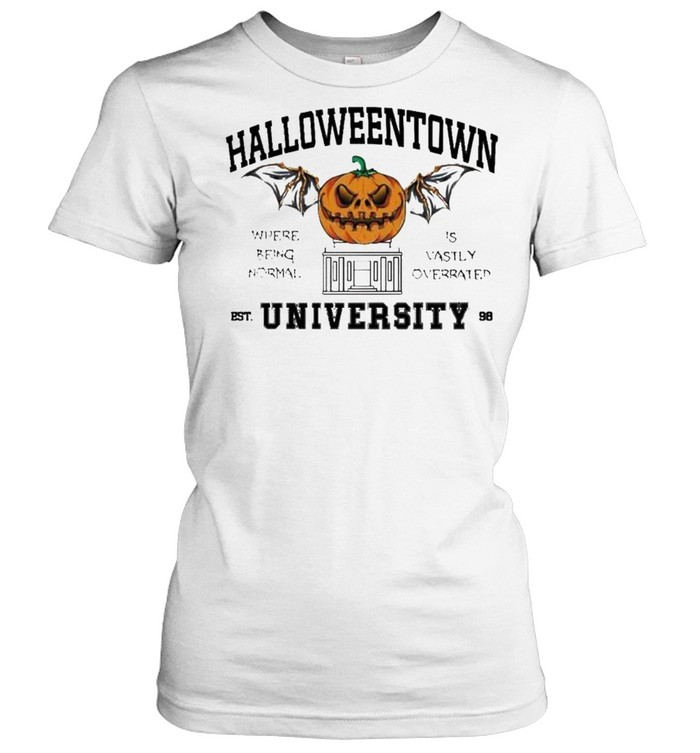 Halloweentown University where being normal is vastly overrated shirt Classic Women's T-shirt