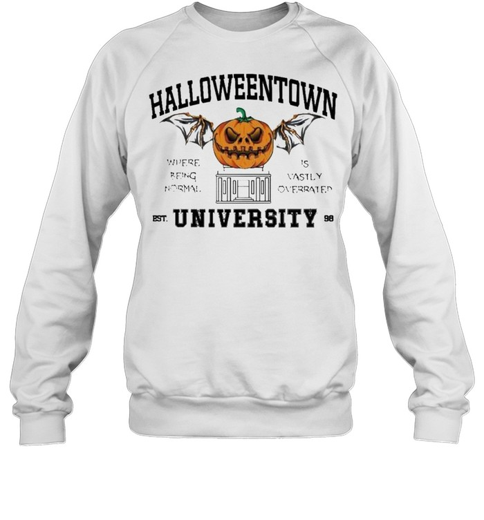 Halloweentown University where being normal is vastly overrated shirt Unisex Sweatshirt