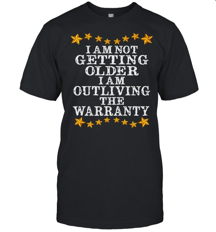 I am not getting older I am outliving the warranty shirt Classic Men's T-shirt