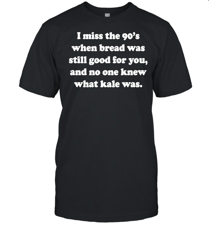 I miss the 90's when bread was still good for you shirt Classic Men's T-shirt