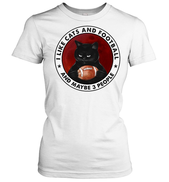 Black Cat I Like Cats And Football And Maybe 3 People shirt Classic Women's T-shirt